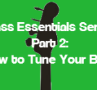how to tune a bass guitar bass essentials series part 2 smart bass guitar