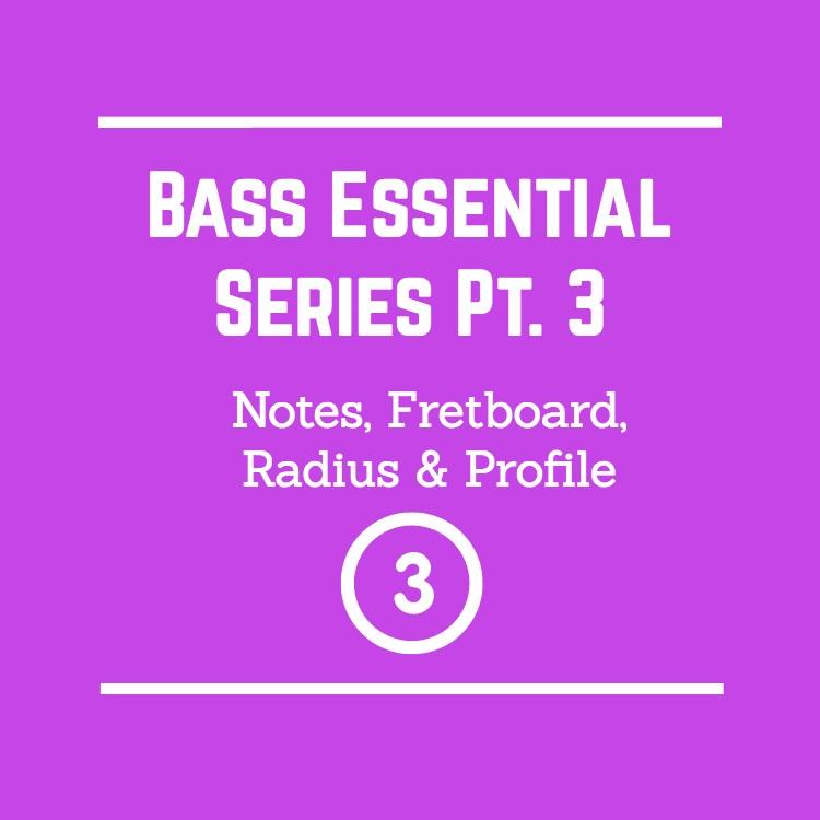 Bass Essentials Series Pt 3 Guitar Notes Fretboard Radius And Neck Profile